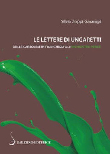 Le lettere di Ungaretti. Dalle cartoline in franchigia all'inchiostro verde