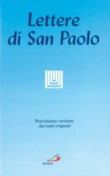 Le lettere di san Paolo. Nuovissima versione dai testi originali - P. Rossano  