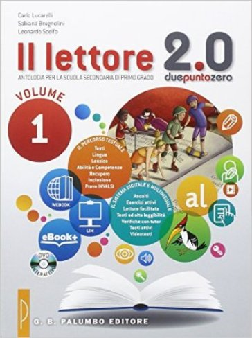Il lettore 2.0. Per la Scuola media. Con e-book. Con espansione online. 1. - Carlo Lucarelli  
