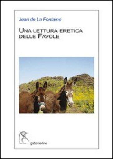 Una lettura eretica delle favole di La Fontaine - Piera Mattei   Kritjur.org