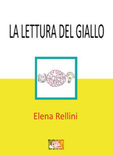 La lettura del giallo. Una proposta per la promozione del problem solving - Elena Rellini | Jonathanterrington.com