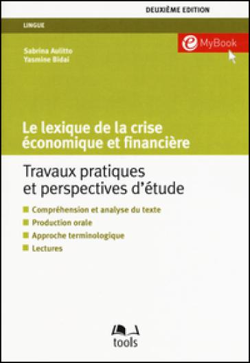 Le lexique de la crise économique et financière. Travaux pratiques et perspectives d'étude - Sabrina Aulitto pdf epub