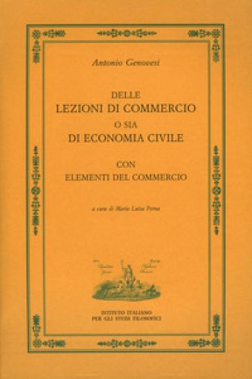 Delle lezioni di commercio o sia di economia civile - Antonio Genovesi | Rochesterscifianimecon.com
