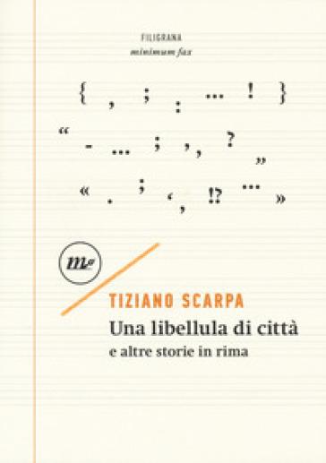 Una libellula di città e altre storie in rima - Tiziano Scarpa |