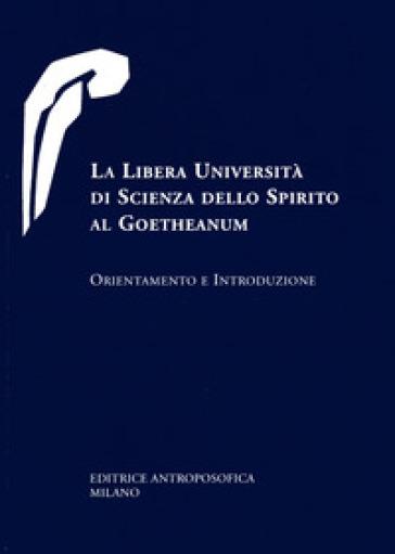 La libera università di scienza dello spirito al Goetheanum. Orientamento e introduzione - C. Margoni Bastian   Jonathanterrington.com