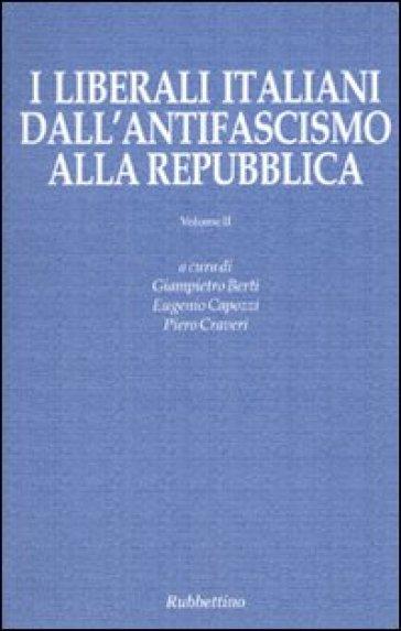 I liberali italiani dall'antifascismo alla repubblica. 2. - G. Nicolosi | Kritjur.org