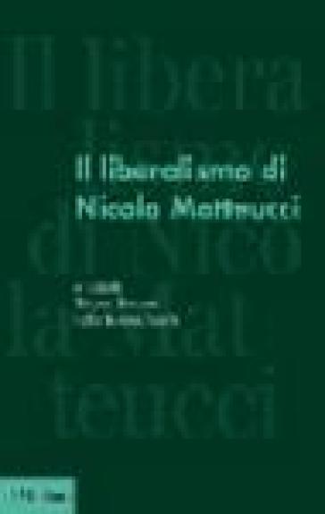 Il liberalismo di Nicola Matteucci - T. Bonazzi |