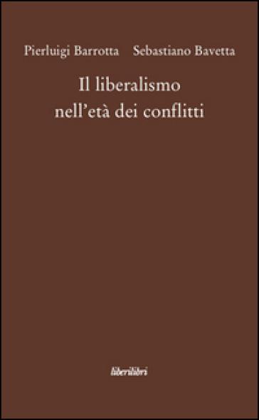 Il liberalismo nell'età dei conflitti - Sebastiano Bavetta | Kritjur.org