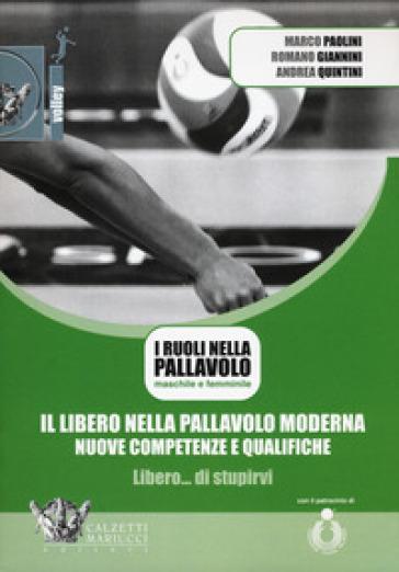 Il libero nella pallavolo moderna, nuove competenze e qualifiche. Con DVD video - Marco Paolini  