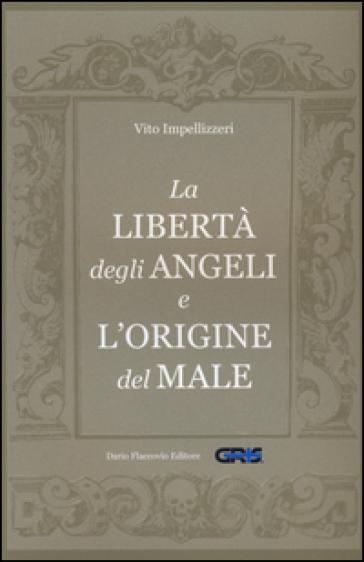 La libertà degli angeli e l'origine del male - Vito Impellizzeri   Rochesterscifianimecon.com