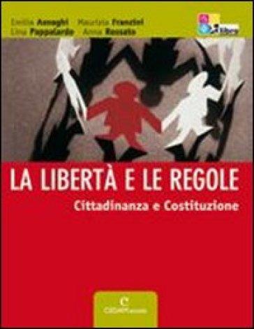 La libertà e le regole. Cittadinanza e Costituzione. Per la Scuola media. Con CD-ROM. Con espansione online - Emilia Asnaghi |