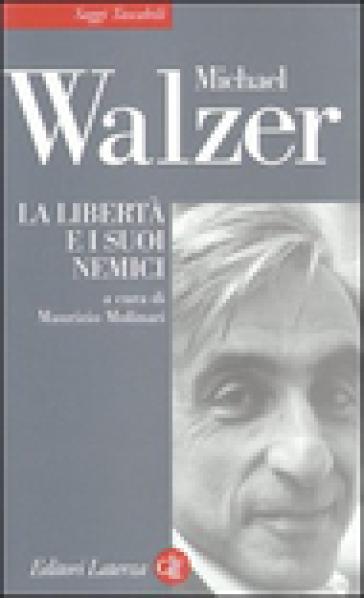 La libertà e i suoi nemici nell'età della guerra al terrorismo - Michael Walzer | Kritjur.org