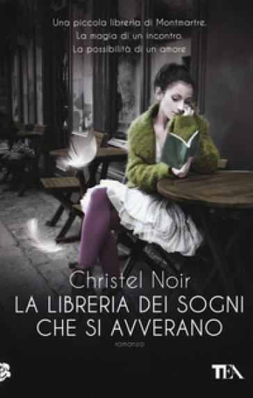La libreria dei sogni che si avverano - Christel Noir | Jonathanterrington.com