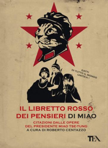 Il libretto rosso dei pensieri di Miao. Citazioni dalle opere del presidente Miao Tse-Tung - Roberto Centazzo pdf epub