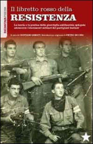 Il libretto rosso della resistenza - Pietro Secchia |