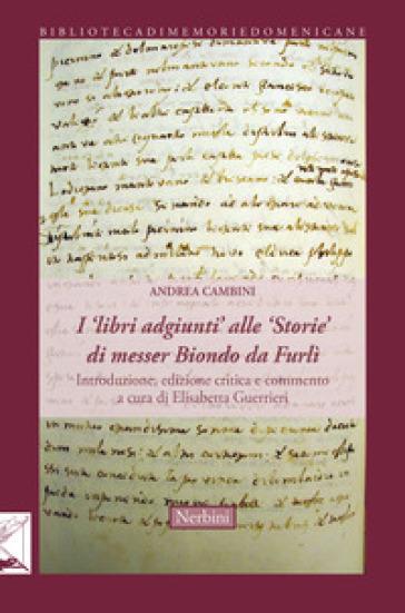 I «libri adgiunti» alle «Storie» di messer Biondo da Furlì - Andrea Cambini | Kritjur.org