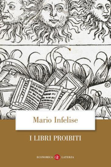 I libri proibiti da Gutenberg all'Encyclopédie - Mario Infelise pdf epub