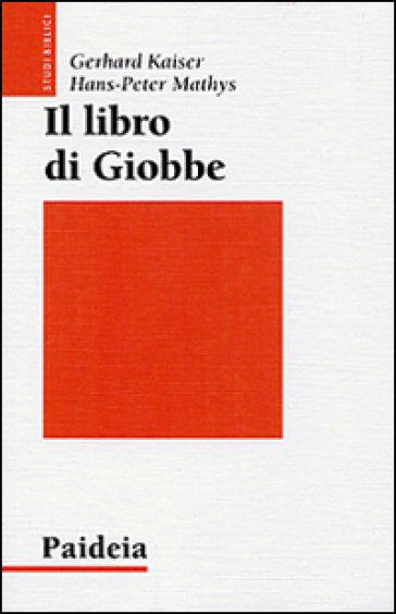 Il libro di Giobbe. Poesia come teologia - Gerhard Kaiser | Kritjur.org