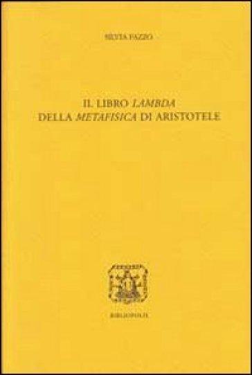 Il libro Lambda della Metafisica di Aristotele. Ediz. multilingue - Silvia Fazzo |