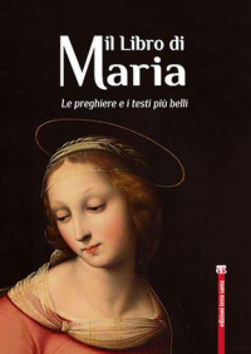 Il libro di Maria. Le preghiere e i testi più belli - N. Benazzi   Rochesterscifianimecon.com