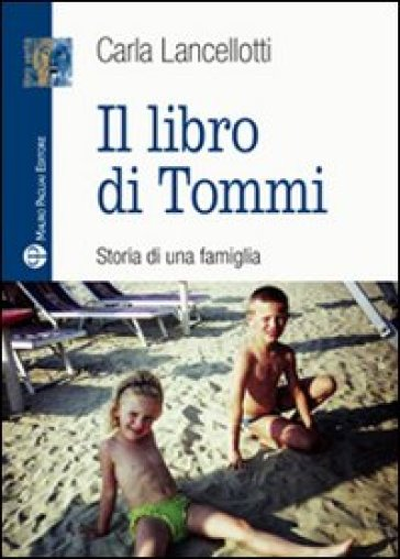 Il libro di Tommi. Storia di una famiglia