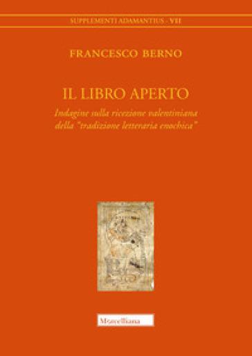 Il libro aperto. Indagine sulla ricezione valentiniana della «tradizione letteraria enochica» - Francesco Berno  