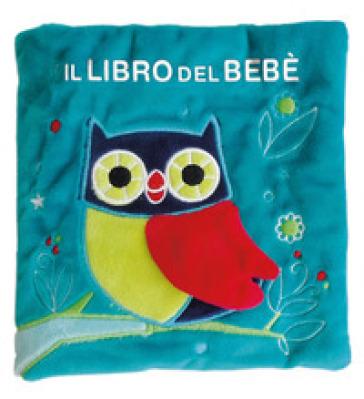 Il libro del bebè. Gufo. Ediz. a colori - Francesca Ferri |