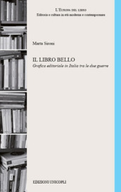 Il libro bello Grafica editoriale in Italia tra le due guerre