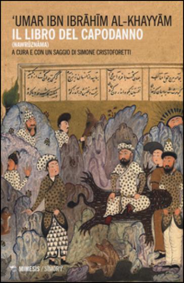 Il libro del capodanno. Nawruznama - Omar Khayyam |