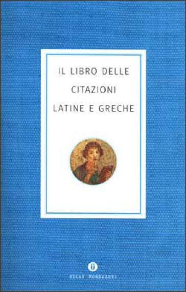 Il libro delle citazioni latine e greche - Paola Mastellaro | Kritjur.org