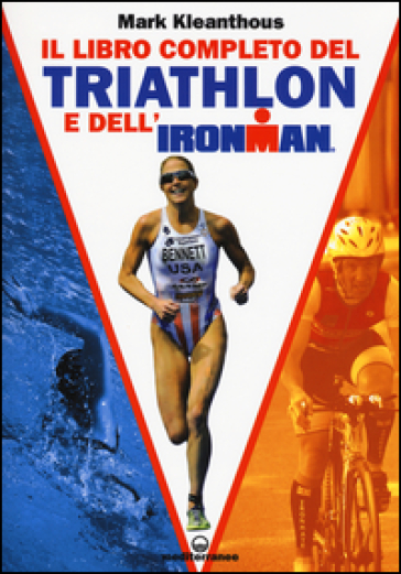 Il libro completo del triathlon e dell'ironman - Mark Kleanthous | Jonathanterrington.com