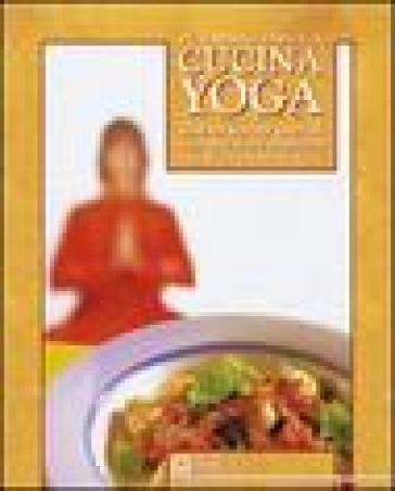 Il libro della cucina yoga. Cibo sano per il corpo e la mente - V. De Santis   Rochesterscifianimecon.com