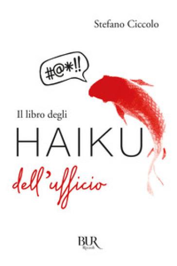 Il libro degli haiku dell'ufficio - Stefano Ciccolo |