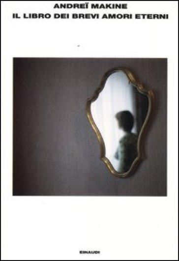 Il libro dei brevi amori eterni - Andrei Makine | Kritjur.org