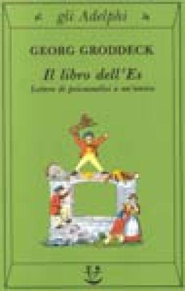 Il libro dell'Es. Lettere di psicoanalisi a un'amica - Georg Groddeck pdf epub