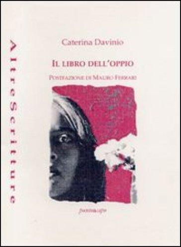 Il libro dell'oppio (1975-1990) - Caterina Davinio | Kritjur.org