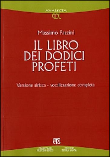 Il libro dei dodici profeti. Vocalizzazione completa. Ediz. siriaca - Massimo Pazzini   Kritjur.org