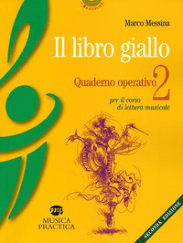 Il libro giallo. Quaderno operativo. 2: Per il corso di lettura musicale - Marco Messina  
