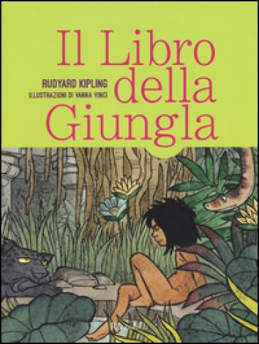 Il libro della giungla. Ediz. illustrata - Joseph Rudyard Kipling   Rochesterscifianimecon.com