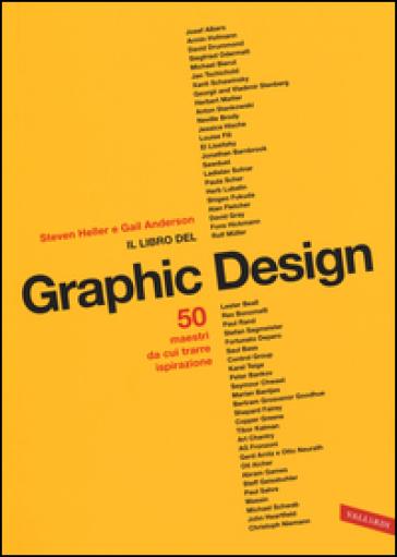 Il libro del graphic design. Ediz. illustrata - Steven Heller | Jonathanterrington.com