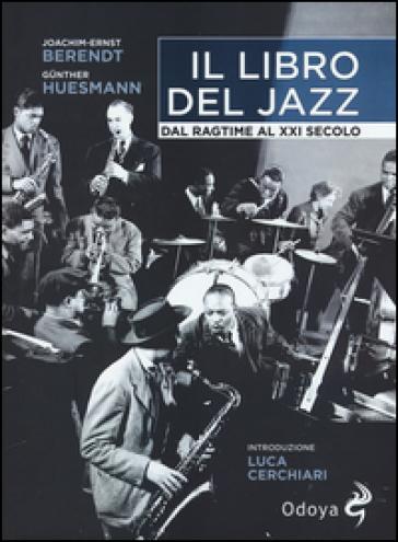 Il libro del jazz. Dal ragtime al XXI secolo