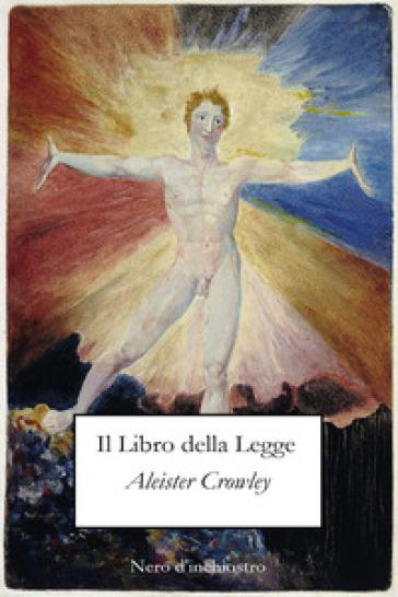Il libro della legge. Ediz. inglese e italiana - Aleister Crowley |