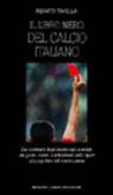 Il libro nero del calcio italiano - Renato Tavella | Ericsfund.org