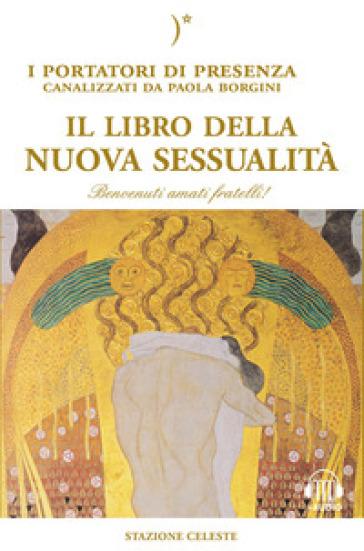 Il libro della nuova sessualità. Con Contenuto digitale per download - Paola Borgini |