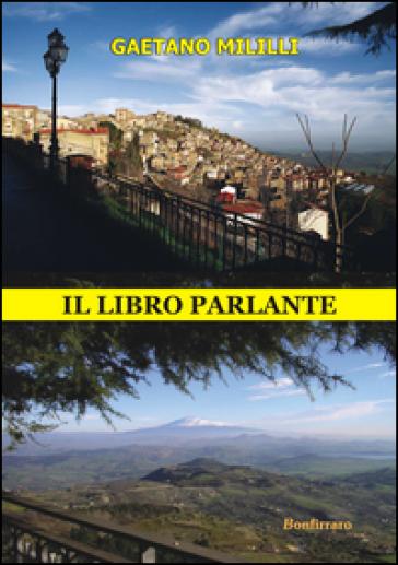Il libro parlante. Con CD Audio - Gaetano Mililli |