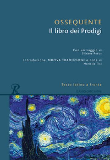 Il libro dei prodigi. Testo latino a fronte
