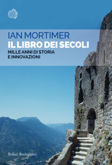 Il libro dei secoli. Mille anni di storia e innovazioni - Ian Mortimer | Kritjur.org