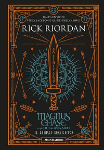 Il libro segreto. Magnus Chase e gli dei di Asgard. 3. - Rick Riordan  
