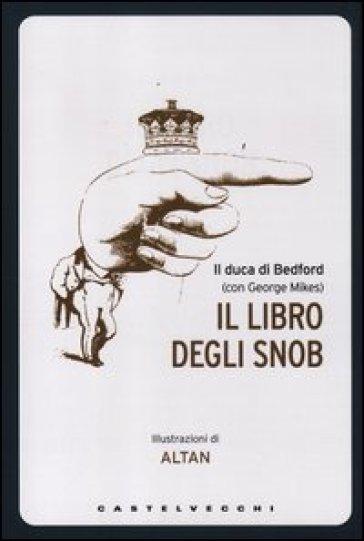 Il libro degli snob. Ediz. illustrata - Duca di Bedford pdf epub