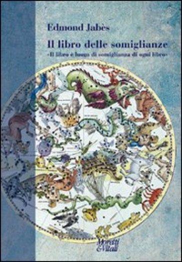 Il libro delle somiglianze. «Il libro è luogo di somiglianza di ogni libro» - Edmond Jabes | Kritjur.org